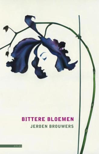 Jeroen Brouwers -Bittere bloemen