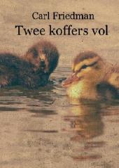 Carl Friedman - twee koffers vol
