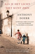 Anthony Doerr - Als je het licht niet kunt zien