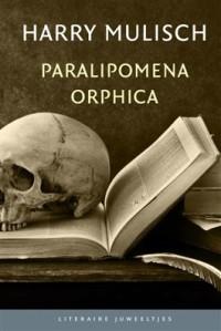 Harry Mulisch - Paralipomena orphica