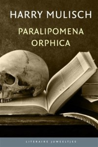 Harry Mulisch - Paralipomena orphica