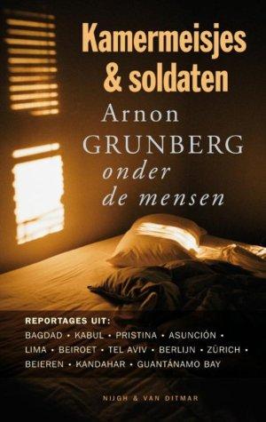 Arnon Grunberg - Kamermeisjes & soldaten